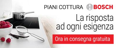 Bosch Piani Cottura in consegna gratuita
