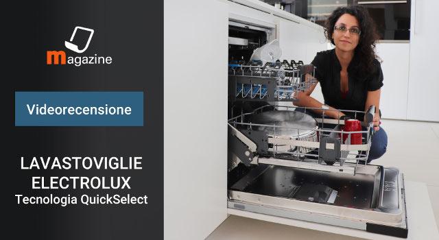 Lavastoviglie Electrolux con tecnologia AirDry QuickSelect: la recensione