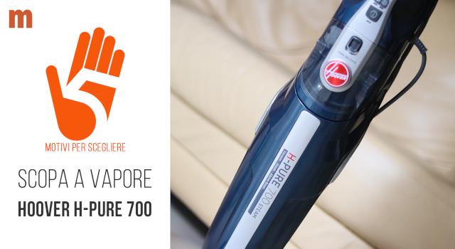 Scopa a vapore Hoover 2 in 1 H-Pure 700: la recensione