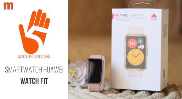 Huawei Watch Fit: recensione dello smartwatch che sembra uno smartband