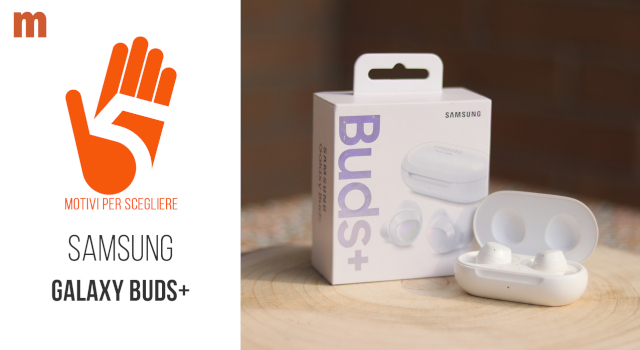 Recensione auricolari true wireless Samsung Galaxy Buds+