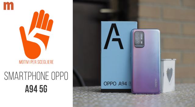 Oppo A94 5G, lo smartphone medio di gamma che non fa rimpiangere i top