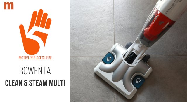 Scopa a vapore Rowenta Clean & Steam Multi: la recensione
