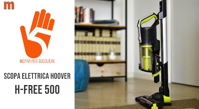Scopa elettrica Hoover H-FREE 500: la recensione