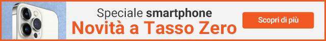 Speciale Smartphone Novità a Tasso Zero