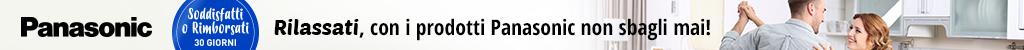 Panasonic - Soddisfatti o rimborsati