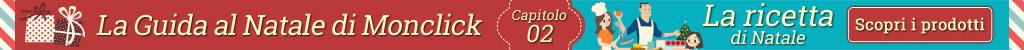 La guida al Natale di Monclick - capitolo 2 - La ricetta di Natale