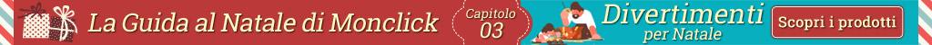 La guida al Natale di Monclick - capitolo 3 - Divertimenti per Natale