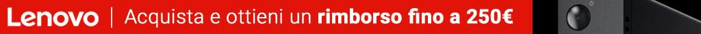 Lenovo - Acquista e ottieni un rimborso fino a 250 euro