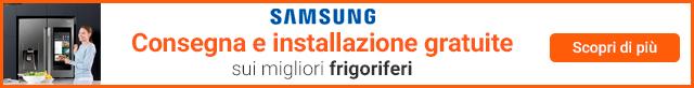 Frigoriferi Samsung con consegna e installazione gratuita
