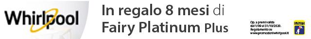 Whirlpool regala 8 mesi di Fairy Platinum Plus