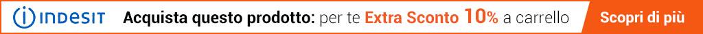 Elettrodomestici Indesit - Extra Sconto 10%